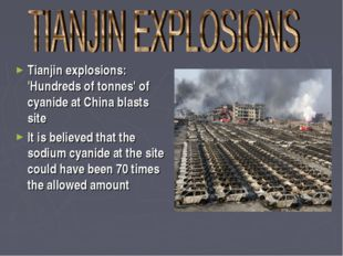 Tianjin explosions: 'Hundreds of tonnes' of cyanide at China blasts site It i