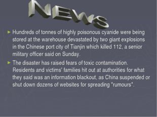 Hundreds of tonnes of highly poisonous cyanide were being stored at the wareh