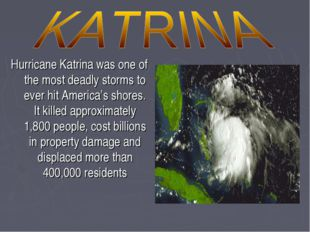 Hurricane Katrina was one of the most deadly storms to ever hit America's sho