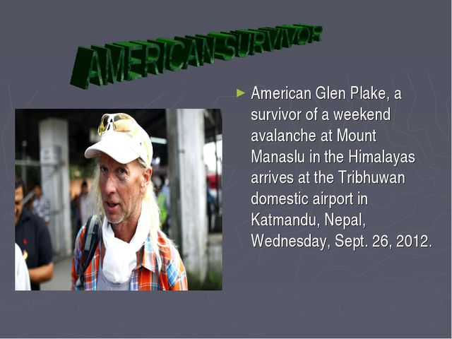 American Glen Plake, a survivor of a weekend avalanche at Mount Manaslu in th...