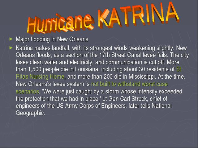 Major flooding in New Orleans Katrina makes landfall, with its strongest wind...
