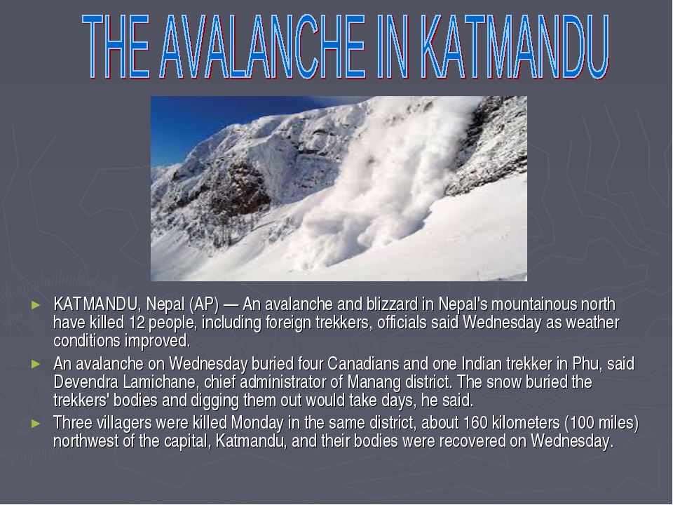 KATMANDU, Nepal (AP) — An avalanche and blizzard in Nepal's mountainous north...