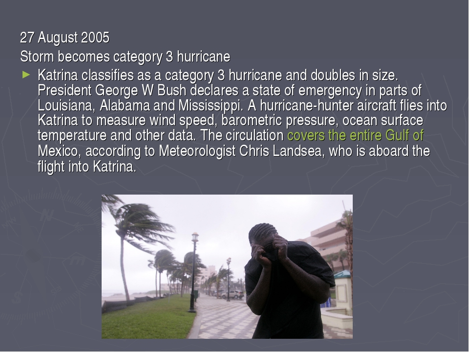 27 August 2005 Storm becomes category 3 hurricane Katrina classifies as a cat...