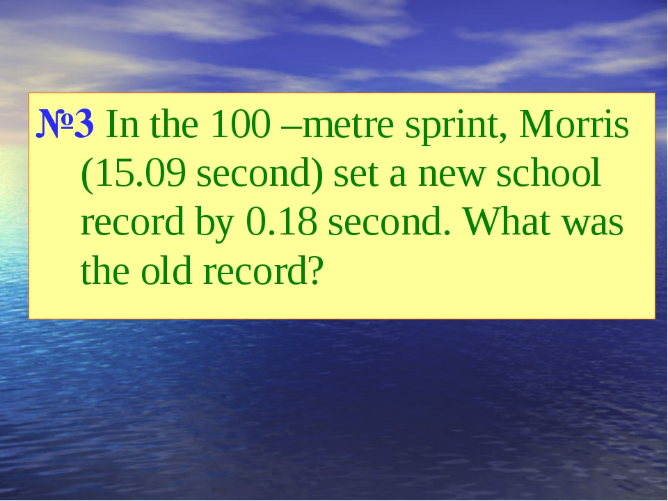№3 In the 100 –metre sprint, Morris (15.09 second) set a new school record by...