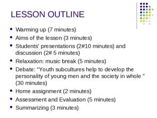 LESSON OUTLINE Warming up (7 minutes) Aims of the lesson (3 minutes) Students