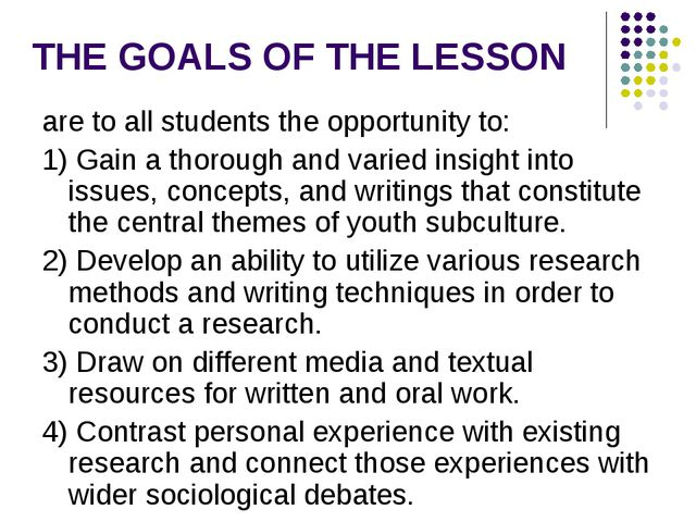 THE GOALS OF THE LESSON are to all students the opportunity to: 1) Gain a tho...