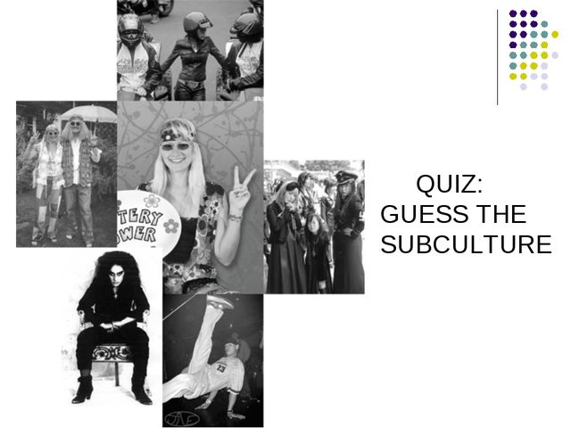 QUIZ: GUESS THE SUBCULTURE