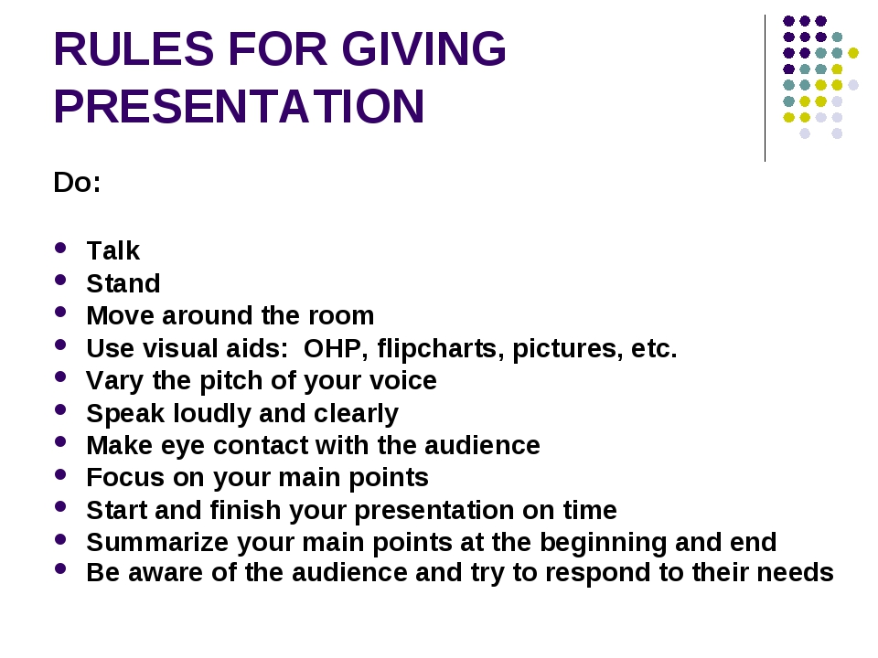 RULES FOR GIVING PRESENTATION Do:	 Talk	 Stand	 Move around the room	 Use vis...