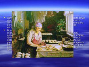Обучение детей крестьянской работе начиналось не позднее семи лет. В русской