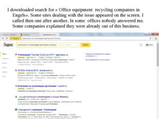 I downloaded search for « Office equipment recycling companies in Engels». So