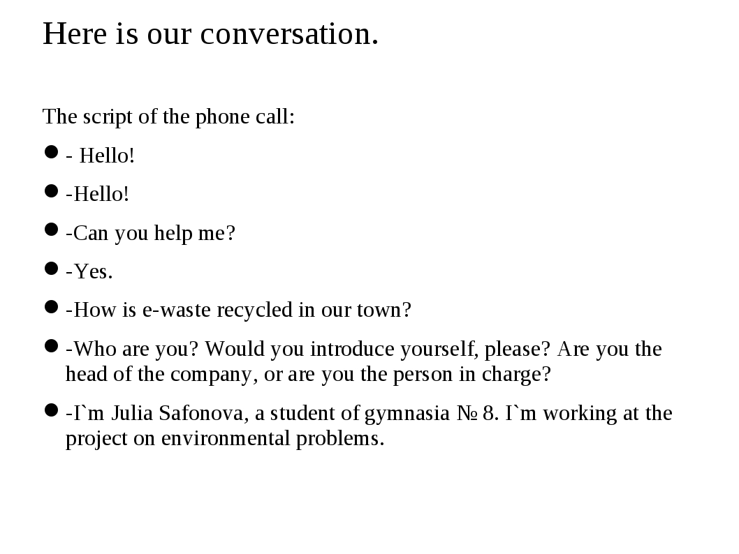Here is our conversation. The script of the phone call: - Hello! -Hello! -Can...