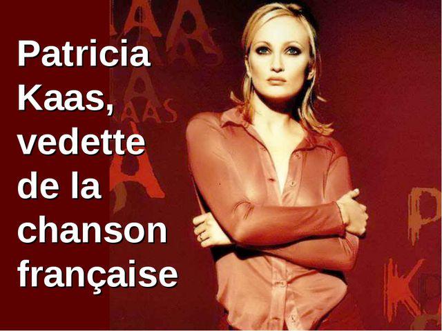Patricia Kaas, vedette de la chanson française