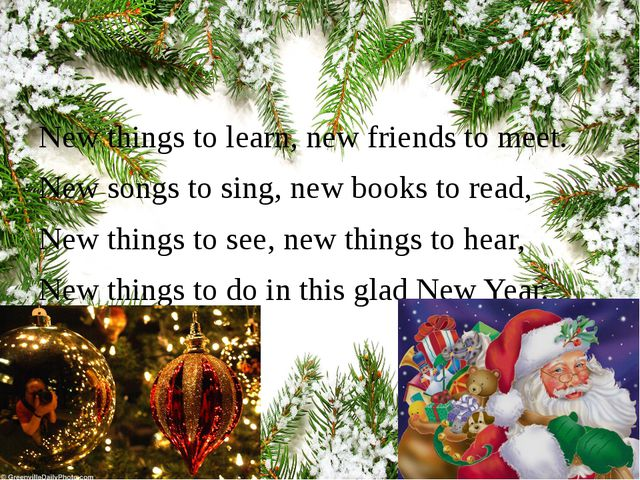 New things to learn, new friends to meet. New songs to sing, new books to re...