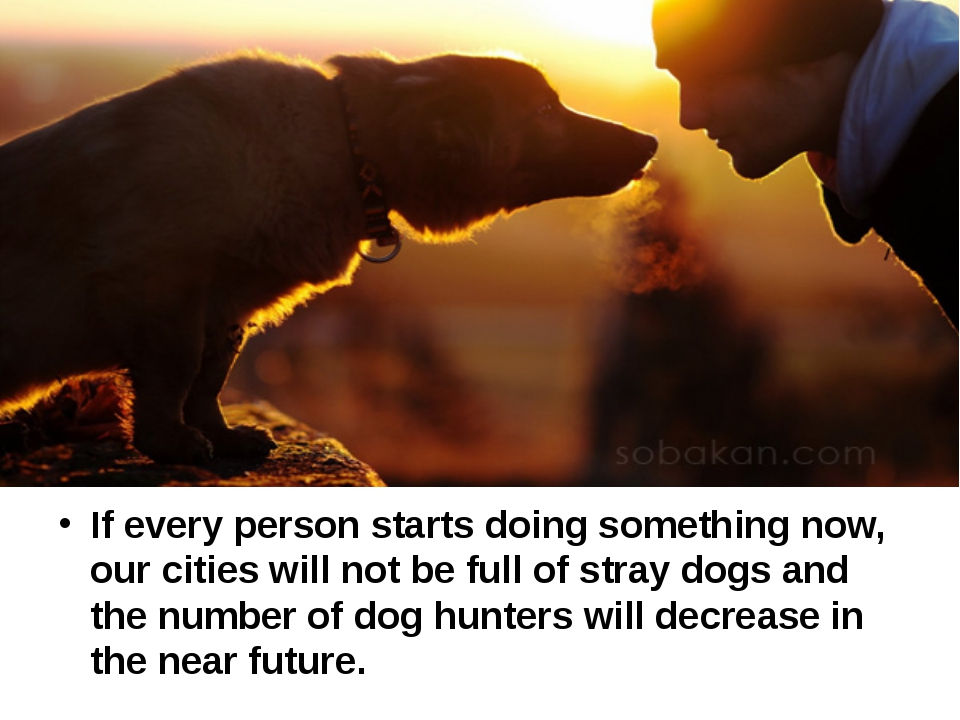 If every person starts doing something now, our cities will not be full of s...