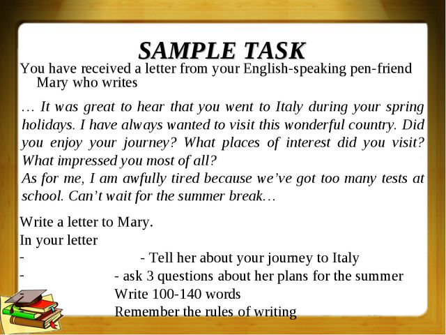 SAMPLE TASK You have received a letter from your English-speaking pen-friend...