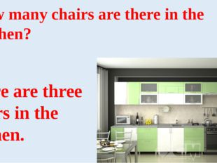 How many chairs are there in the kitchen? There are three chairs in the kitch