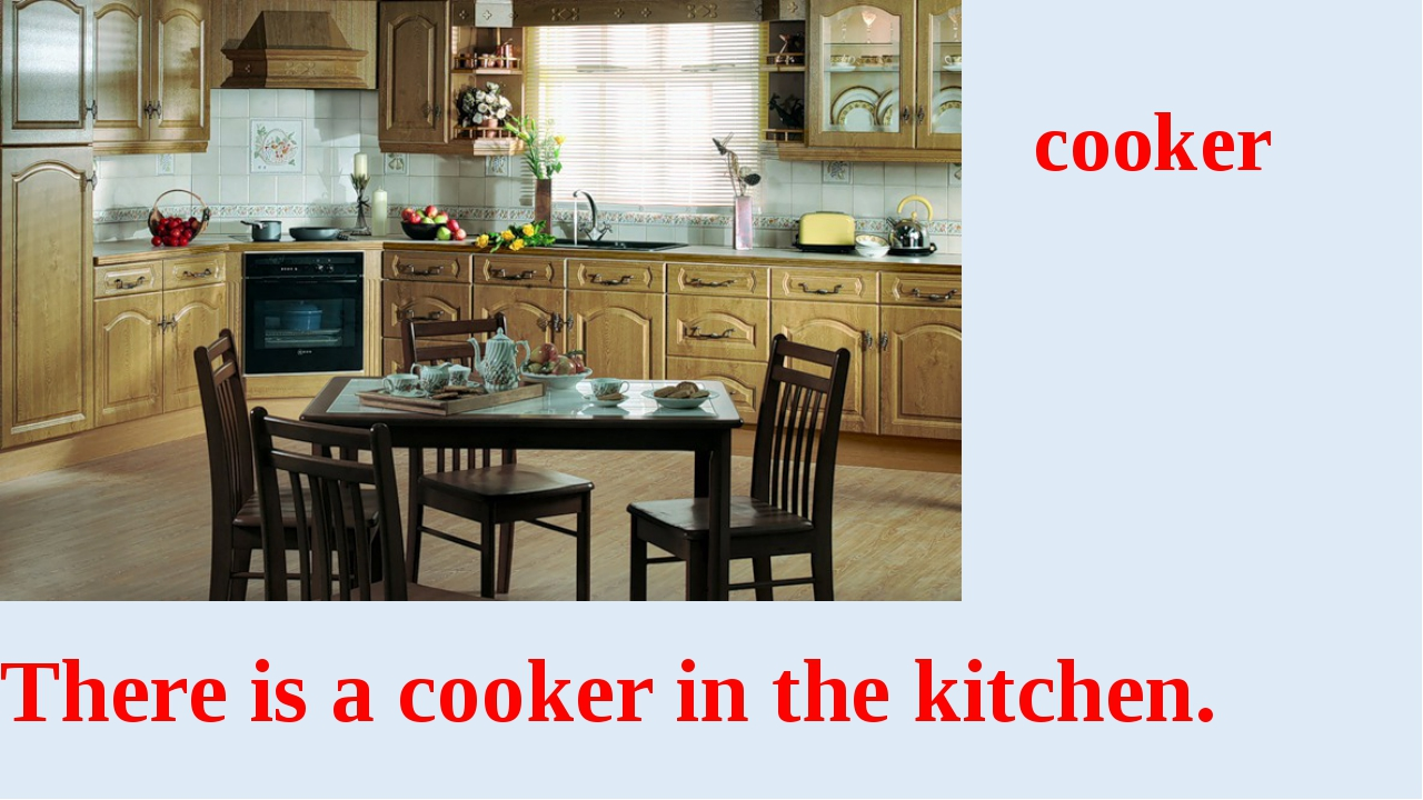 cooker There is a cooker in the kitchen.