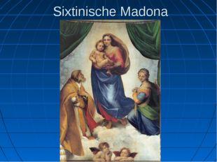 Sixtinische Madona