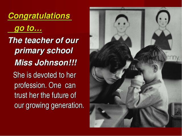 Congratulations go to… The teacher of our primary school Miss Johnson!!! She...