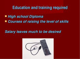 Education and training required High school Diploma Courses of raising the le