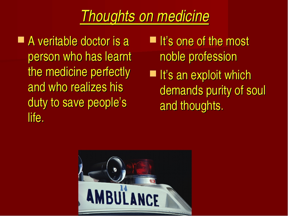 Thoughts on medicine A veritable doctor is a person who has learnt the medici...