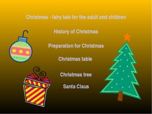 Christmas - fairy tale for the adult and children History of Christmas Prepar