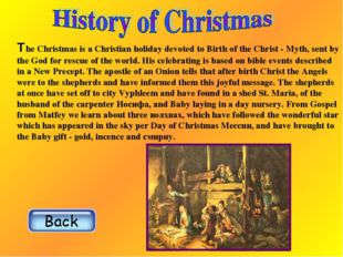 The Christmas is a Christian holiday devoted to Birth of the Christ - Myth, s