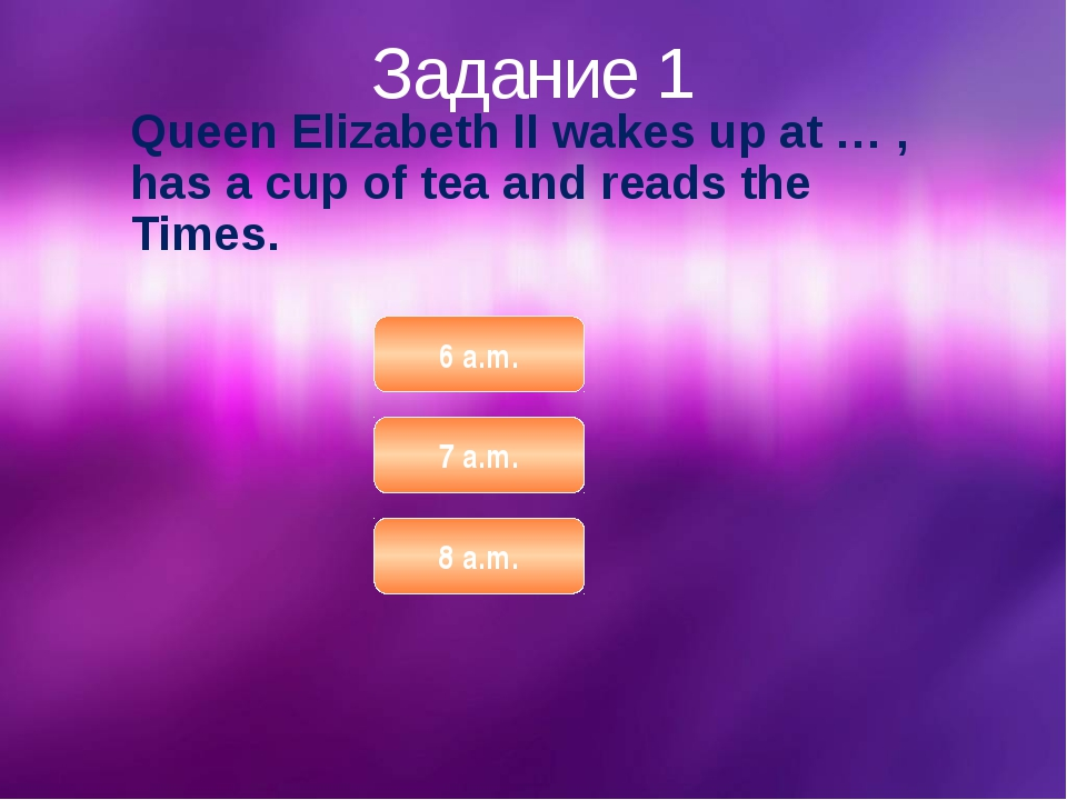 Задание 5 In the evening if she doesn't have any events, she drinks tea with...