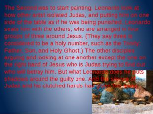 The Second was to start painting, Leonardo look at how other artist isolated