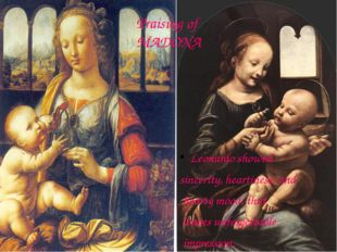 Praising of MADONA Leonardo showed sincerity, heartiness, and hearty mood, th