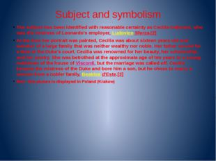 Subject and symbolism The subject has been identified with reasonable certain