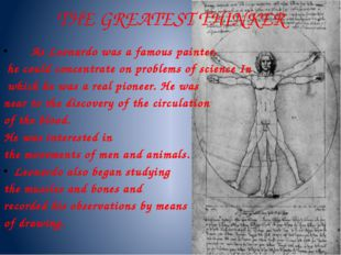 THE GREATEST THINKER As Leonardo was a famous painter, he could concentrate o