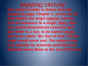 "ANNUNCIATION"" The subject matter is drawn from the Gospel of Luke, Chapter 1,"