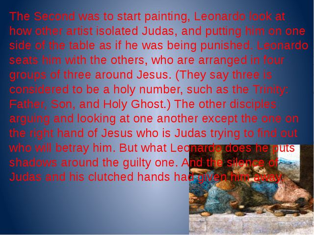 The Second was to start painting, Leonardo look at how other artist isolated...