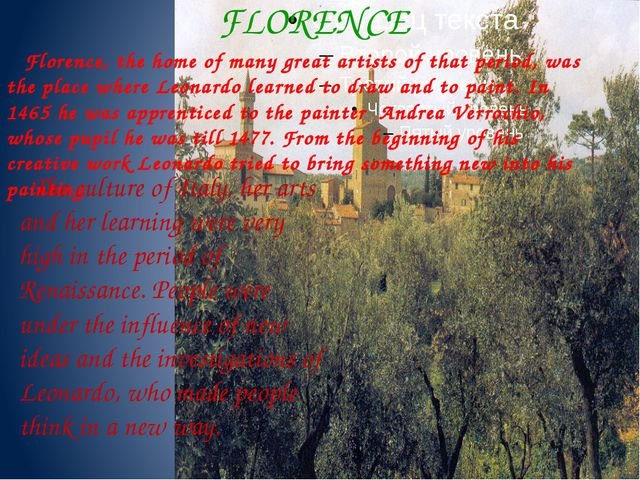FLORENCE Florence, the home of many great artists of that period, was the pl...