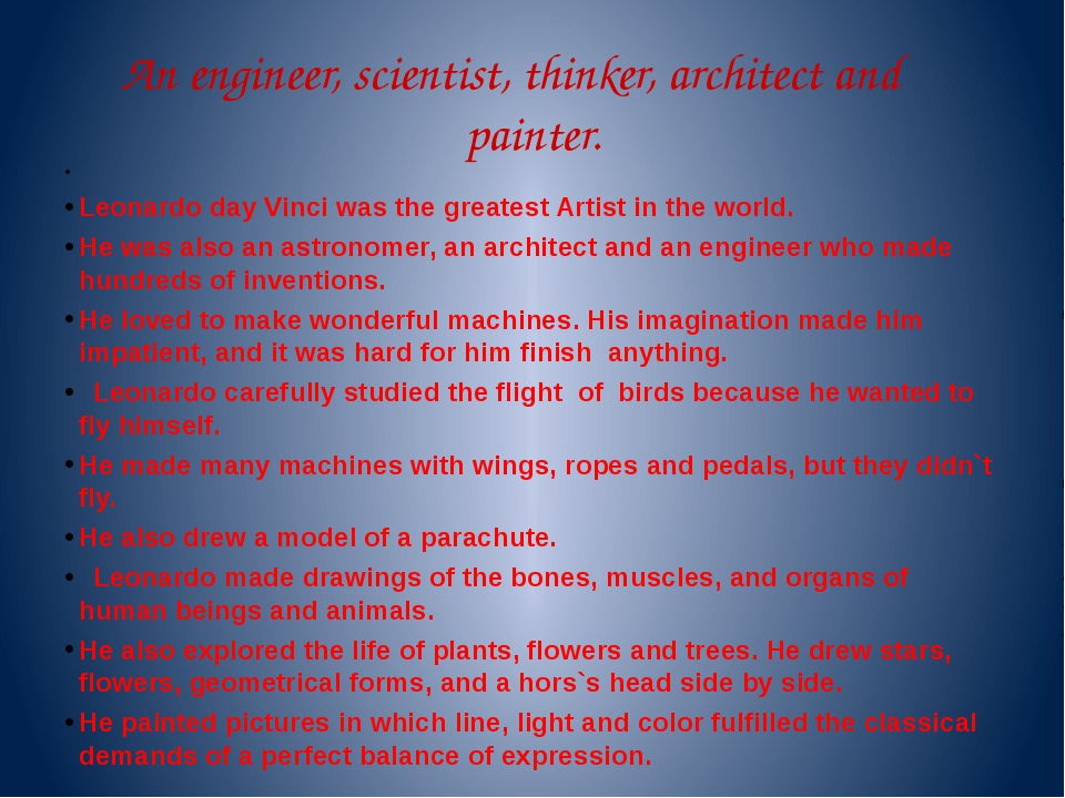 An engineer, scientist, thinker, architect and painter. Leonardo day Vinci wa...