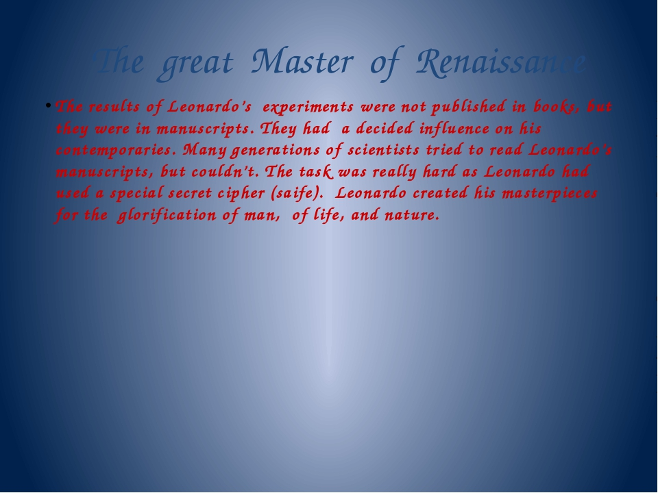 The great Master of Renaissance The results of Leonardo's experiments were no...