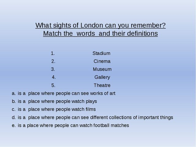 What sights of London can you remember? Match the words and their definitions...