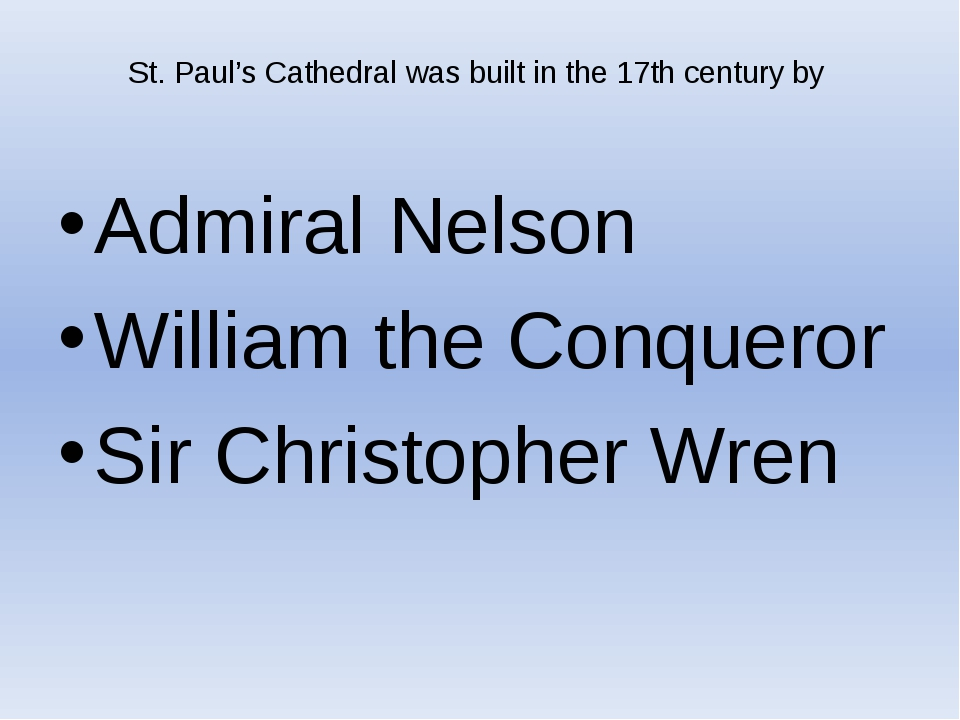 St. Paul's Cathedral was built in the 17th century by Admiral Nelson William...
