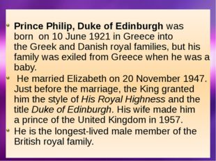 Elizabeth II , the Queen of the United Kingdom Prince Philip, the queen's h