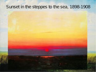 Sunset in the steppes to the sea, 1898-1908