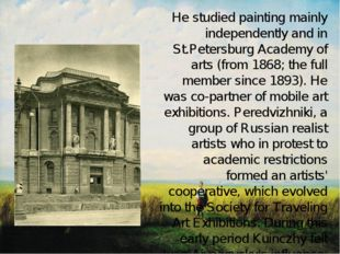 He studied painting mainly independently and in St.Petersburg Academy of art