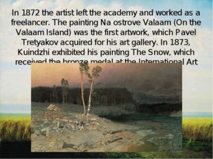 In 1872 the artist left the academy and worked as a freelancer. The painting