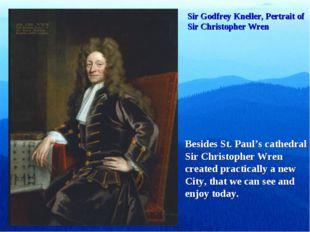 Sir Godfrey Kneller, Pertrait of Sir Christopher Wren Besides St. Paul's cath