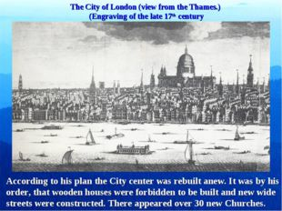 The City of London (view from the Thames.) (Engraving of the late 17th centur