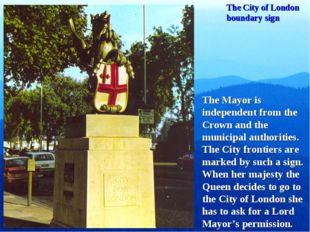 The City of London boundary sign The Mayor is independent from the Crown and