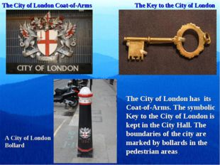 The Key to the City of London The City of London Coat-of-Arms A City of Londo