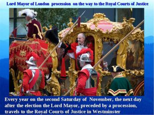 Lord Mayor of London procession on the way to the Royal Courts of Justice Eve