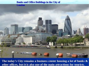 Banks and Office Buildings in the City of London The today's City remains a b