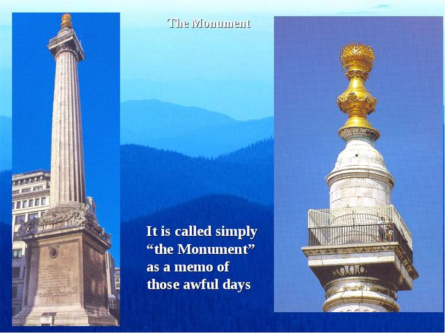 """The Monument It is called simply """"the Monument"""" as a memo of those awful days"""